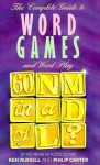 The Complete Guide to Word Games and Word Play - Kenneth A. Russell, Philip J. Carter