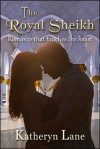 The Royal Sheikh - Katheryn Lane