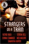 Strangers on a Train - Meg Maguire, Samantha Hunter, Serena Bell, Donna Cummings, Ruthie Knox