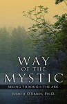 Way of the Mystic: Seeing Through the Ark - Judith O'Brien