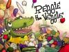 Reggie the Veggie - Dale Mettam, Ivan Escalante