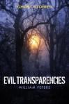Ghost Stories: Evil Transparencies - William Peters, Marie Hemmingson