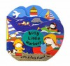 Busy Little Books: Busy Little Harbour (Busy Little Books) - Bettina Paterson