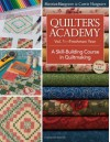 Quilter's Academy Freshman Year: A Skill-Building Course in Quiltmaking - Harriet Hargrave