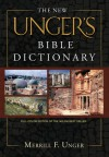 The New Unger's Bible Dictionary - Merrill F. Unger, Cyril J. Barber, R.K. Harrison, Howard F. Vos