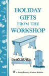 Holiday Gifts from the Workshop: Storey's Country Wisdom Bulletin A-163 - Storeypublishingllc, Storey Publishing