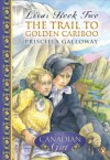 The Trail To Golden Cariboo - Priscilla Galloway
