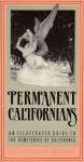 Permanent Californians: An Illustrated Guide To The Cemeteries Of California - Judi Culbertson, Tom Randall, Juni Culbertson