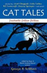 Cat Tales: Fantastic Feline Fiction - George H. Scithers, Shereen Vedam, H.P. Lovecraft, Nancy Springer, Fred Chappell, Fritz Leiber