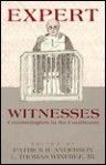 Expert Witnesses: Criminologists In The Courtroom - Patrick R. Anderson