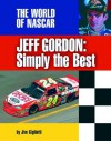 Jeff Gordon: Simply the Best - Jim Gigliotti