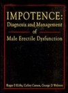 Impotence: Diagnosis and Management of Male Erectile Dysfunction - R.S. Kirby, G.D. Webster, Culley C. Carson III