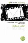 Barbara Loden - Frederic P. Miller, Agnes F. Vandome, John McBrewster
