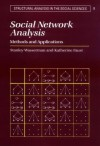 Social Network Analysis: Methods and Applications - Stanley Wasserman, Katherine Faust