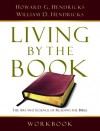 Living By the Book Workbook: The Art and Science of Reading the Bible - Howard G. Hendricks, William D. Hendricks