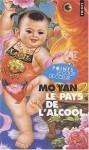 Le pays de l'alcool - Mo Yan