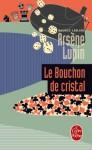 Le bouchon de cristal - Maurice Leblanc