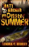 Matt Archer: Monster Summer - Kendra C. Highley