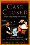 Case Closed: Lee Harvey Oswald and the Assassination of JFK - Gerald Posner