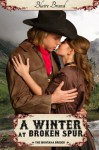 A Winter At Broken Spur (The Montana Brides, #4) - Blaire Brand