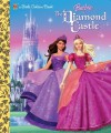 Barbie & the Diamond Castle: A Storybook - Mary Man-Kong, Ulkutay Design Group, Allan Choi