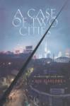 A Case of Two Cities - Qiu Xiaolong