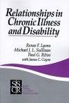 Relationships in Chronic Illness and Disability - Renee F. Lyons, Michael J.L. Sullivan, Paul G. Ritvo