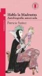 Habla la Madrastra. Autobiografía Autorizada - Patricia Suárez