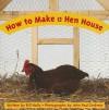 How to Make a Hen House - Ben Holly, Modern Curriculum Press