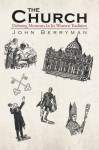 The Church : Defining Moments In Its Western Tradition - John Berryman