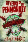 Revenge of the Penmonkey - Chuck Wendig
