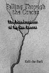 Falling Through the Cracks: The Misadventures of No One Famous - Kelli Jae Baeli