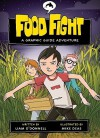 Food Fight: A Graphic Guide Adventure (Graphic Guides) - Liam O'Donnell, Mike Deas
