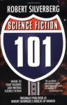 Science Fiction 101 - Greg Bear, Brian W. Aldiss, Robert Silverberg, Damon Knight, Frederik Pohl, Philip K. Dick, Alfred Bester, Robert Sheckley, Cordwainer Smith, Jack Vance, James Blish, C.M. Kornbluth, Bob Shaw, C.L. Moore, Henry Kuttner