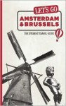 Let's Go Amsterdam & Brussels: The Student Travel Guide - Harvard Student Agencies, Inc.
