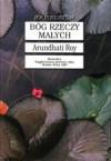 Bóg rzeczy małych - Arundhati Roy, Tomasz Bieroń