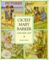 Cicely Mary Barker and Her Art - Jane Laing