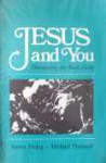 Jesus and You: Discovering the Real Christ - James Finley, Michael Pennock