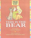 This Is The Bear (Story Plays) - Vivian French, Sarah Hayes, Michael Rosen