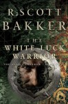 The White Luck Warrior: The Aspect Emperor, Book 2 - R. Scott Bakker