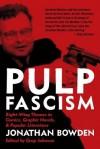 Pulp Fascism - Jonathan Bowden
