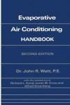 Evaporative Air Conditioning Handbook - John Watt