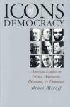 Icons of Democracy (PB) - Bruce Miroff