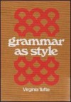 Grammar As Style: Exercises In Creativity - Virginia Tufte, Garrett Stewart