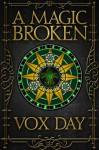 A Magic Broken - Vox Day