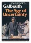 The Age of Uncertainty - John Kenneth Galbraith