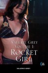 Rocket Girl: Volume I - Valerie Grey