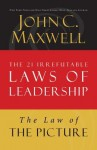 The Law of the Picture: Lesson 13 from the 21 Irrefutable Laws of Leadership - John Maxwell