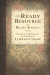 The Ready Resource for Relief Society: Teachings of Presidents of the Church: Lorenzo Snow - Trina Boice