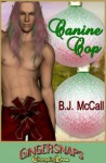 Gingersnaps: Canine Cop - B.J. McCall